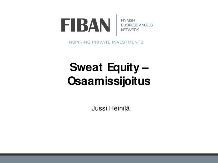 """""""Sweat equity"""" -sijoittaminen, Jussi Heinilä"""