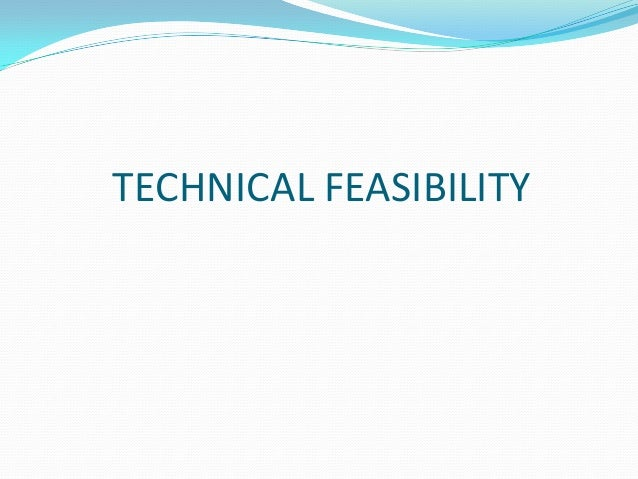 feasibility technical aspect Quizlet provides feasibility activities, flashcards and games start learning today for free technical feasibility technical feasibility a distinctive aspect, quality.