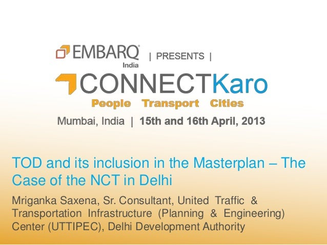 TOD and its Inclusion in the Master Plan  - Mringanka Saxena, UTTIPEC