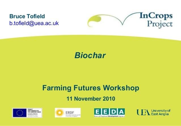 Biochar - Bruce Tofield (UEA - InCrops Project)