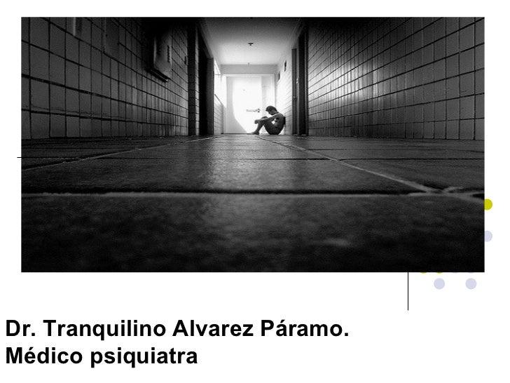 Dr. Tranquilino Alvarez Páramo. Médico psiquiatra