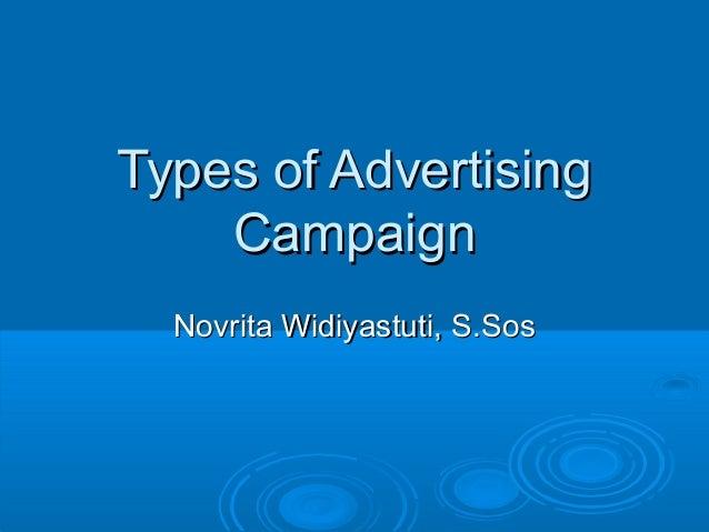 Types of AdvertisingTypes of Advertising CampaignCampaign Novrita Widiyastuti, S.SosNovrita Widiyastuti, S.Sos