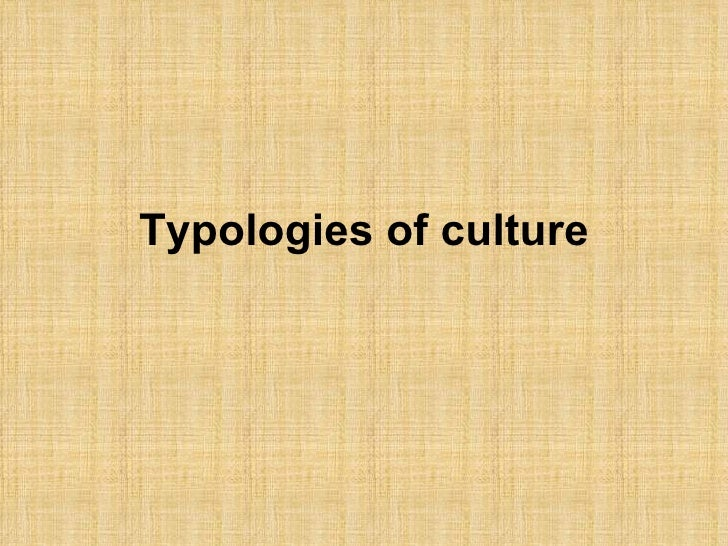 4. typologies of culture