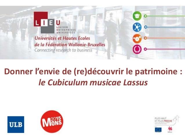 Donner l'envie de (re)découvrir le patrimoine : le Cubiculum musicae Lassus