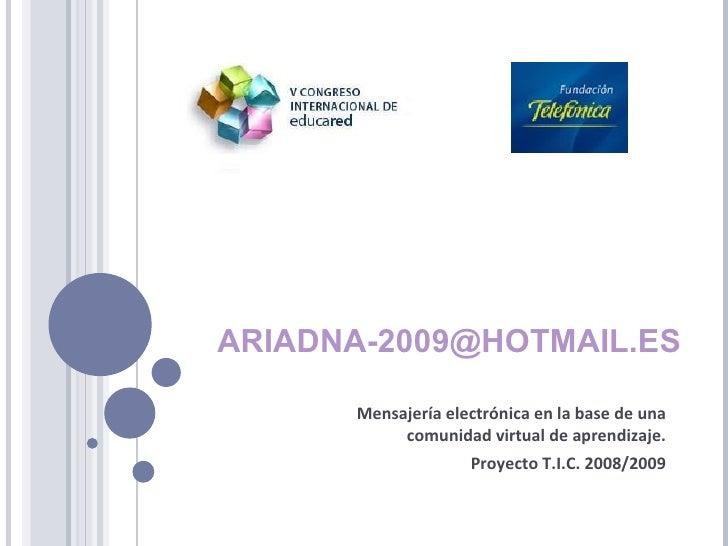 [email_address] Mensajería electrónica en la base de una comunidad virtual de aprendizaje. Proyecto T.I.C. 2008/2009