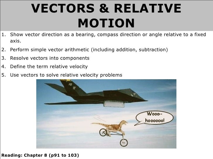 VECTORS & RELATIVE                  MOTION 1. Show vector direction as a bearing, compass direction or angle relative to a...