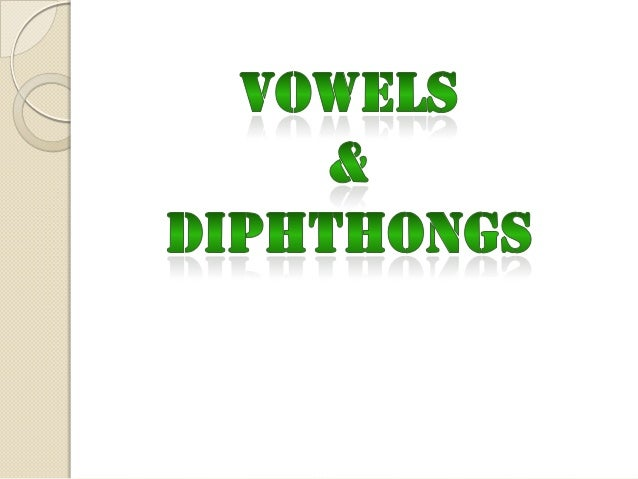 A. VOWEL :   Vowels and the Characteristics of Vowel    Sounds                                              əʊ           ...