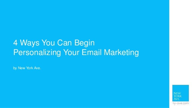 4 Ways You Can Begin Personalizing Your Email Marketing
