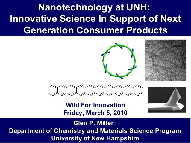 Wild for Innovation: Nanotechnology at UNH - Innovative Science In Support of Next Generation Consumer Products