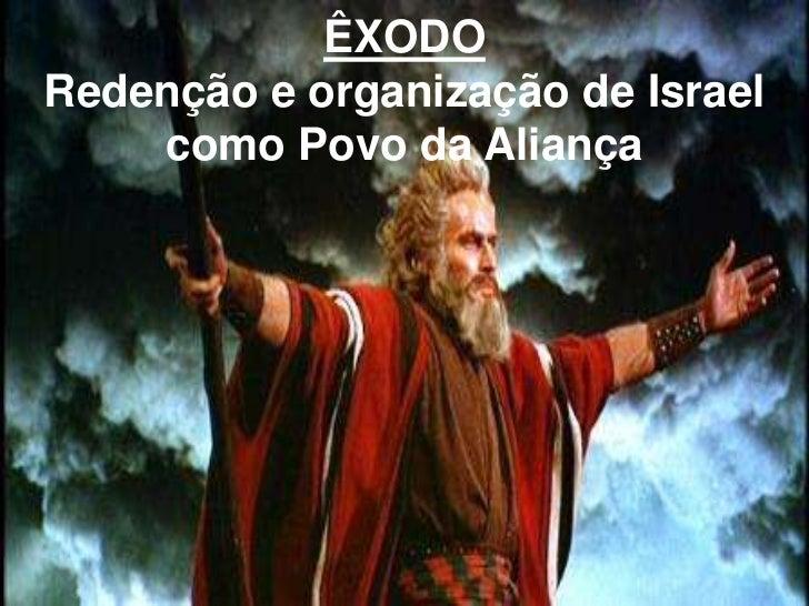 ÊXODORedenção e organização de Israel    como Povo da Aliança