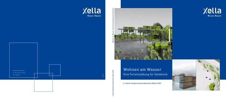 Wohnen am WasserEine Feriensiedlung für Zehdenick4. Xella Studentenwettbewerb 2006 I 2007