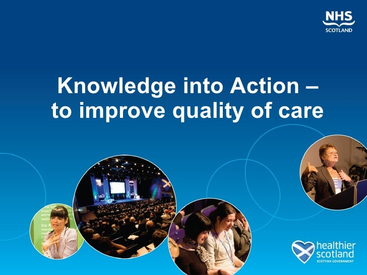 Getting Knowledge into Action for Best Quality Healthcare