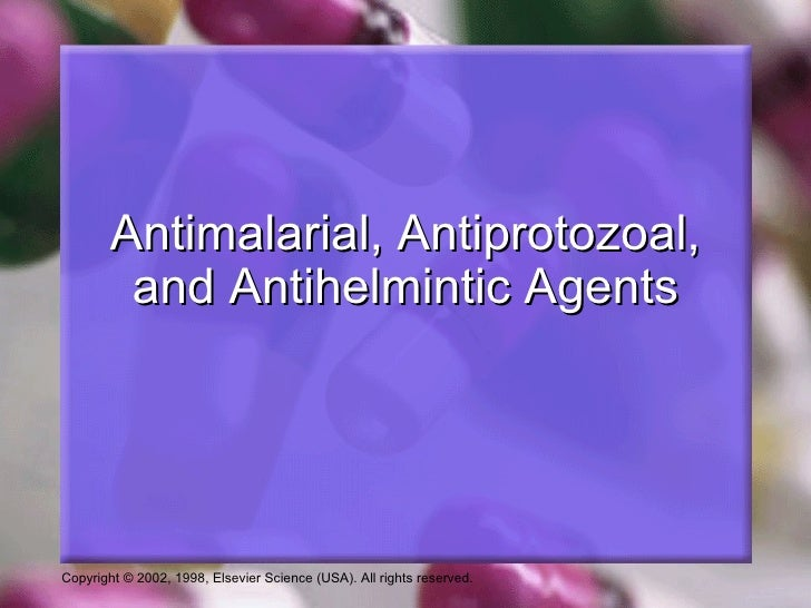 Antimalarial, Antiprotozoal,         and Antihelmintic AgentsCopyright © 2002, 1998, Elsevier Science (USA). All rights re...
