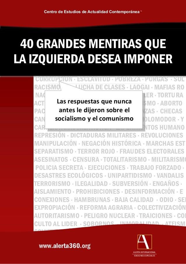Centro de Estudios de Actualidad Contemporánea ™ 40 GRANDES MENTIRAS QUELA IZQUIERDA DESEA IMPONER   CORRUPCION · ESCLAVIT...