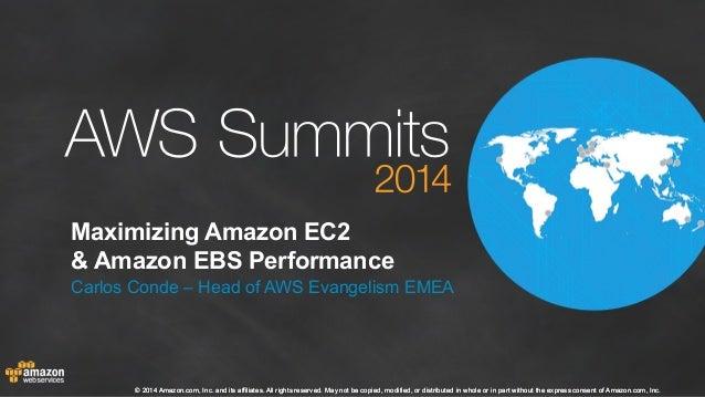 AWS Summit London 2014 | Maximising EC2 and EBC Performance (400)