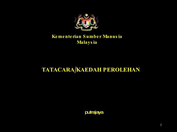 TATACARA/KAEDAH PEROLEHAN putrajaya Kementerian Sumber Manusia Malaysia