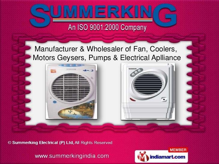 Manufacturer & Wholesaler of Fan, Coolers,Motors Geysers, Pumps & Electrical Aplliance