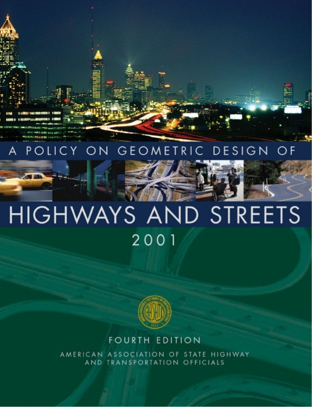 A POLICYonGEOMETRIC DESIGNofHIGHWAYSandSTREETS2001American Association of StateHighway and Transportation Officials444 Nor...