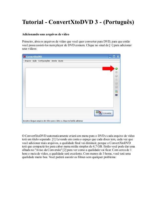 Tutorial - ConvertXtoDVD 3 - (Português) Adicionando seus arquivos de vídeo Primeiro, abra os arquivos de vídeo que você q...