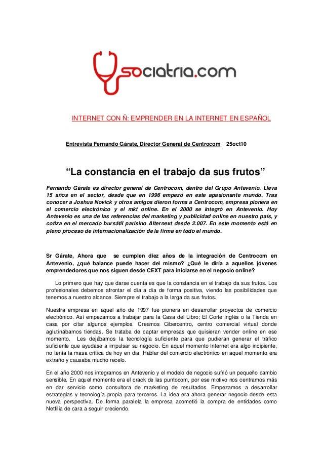 """INTERNET CON Ñ: EMPRENDER EN LA INTERNET EN ESPAÑOL Entrevista Fernando Gárate, Director General de Centrocom 25oct10 """"La ..."""