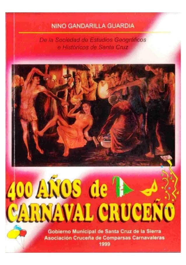 NINO GANDARILLA GUARDIA De la Sociedad de Estudios Geográficos       e Históricos de Santa Cruz    400 AÑOS               ...