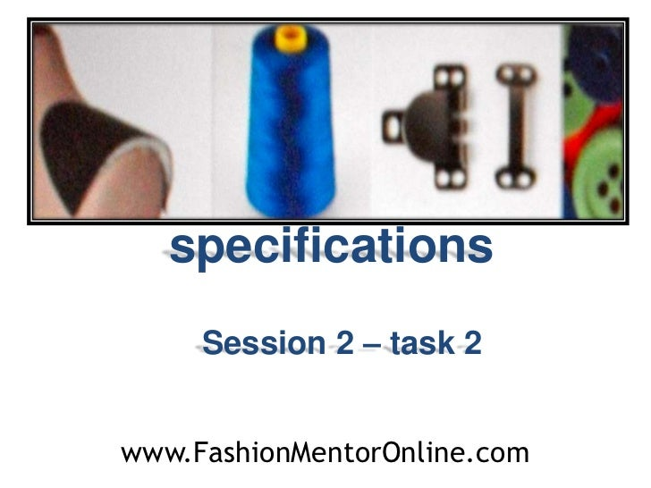specifications     Session 2 – task 2www.FashionMentorOnline.com