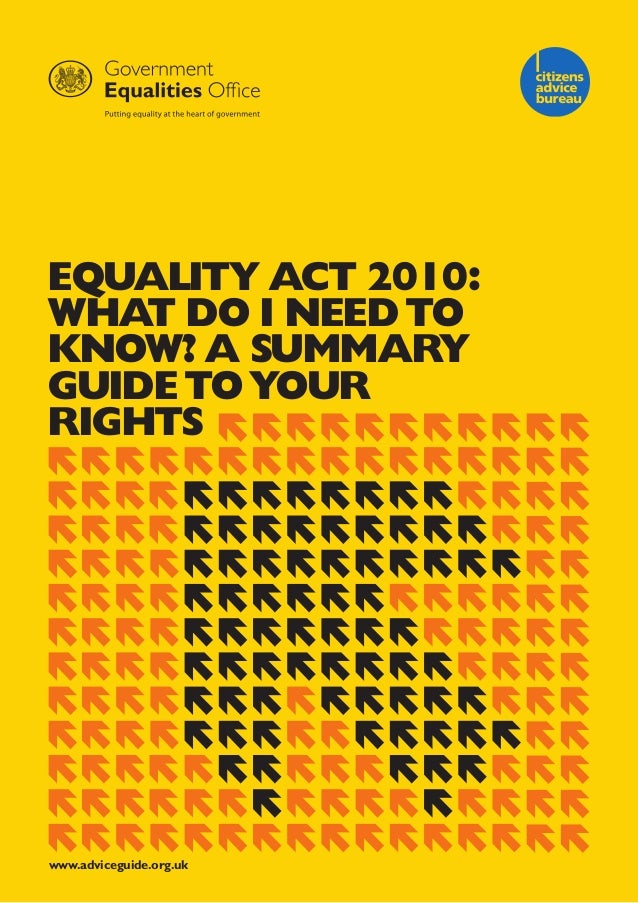 Equality act 2010:What do i nEEd toknoW? a summaryguidE to yourrightswww.adviceguide.org.uk