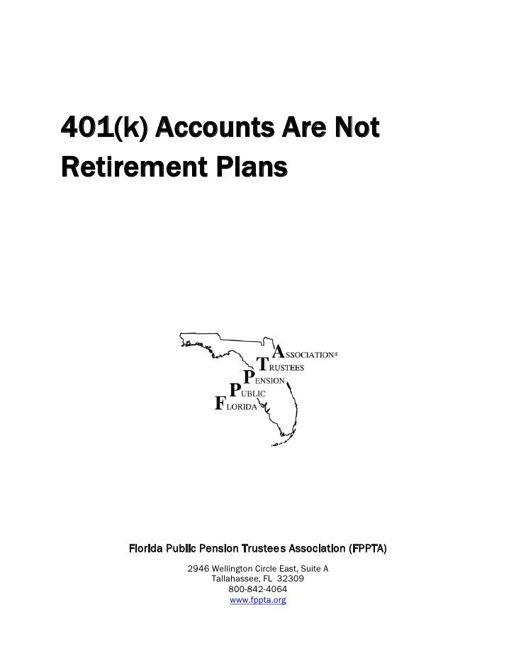 401(k) Accounts Are Not Retirement Plans         Florida Public Pension Trustee s Association (FPPTA)                2946 ...