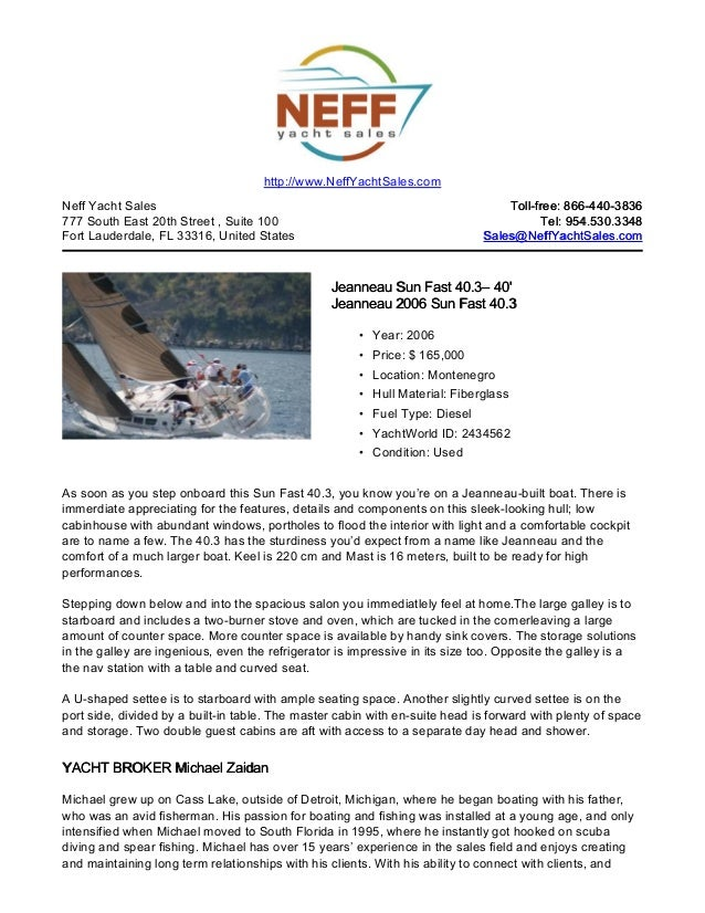 Neff Yacht Sales777 South East 20th Street , Suite 100Fort Lauderdale, FL 33316, United StatesToll-free: 866-440-3836Toll-...