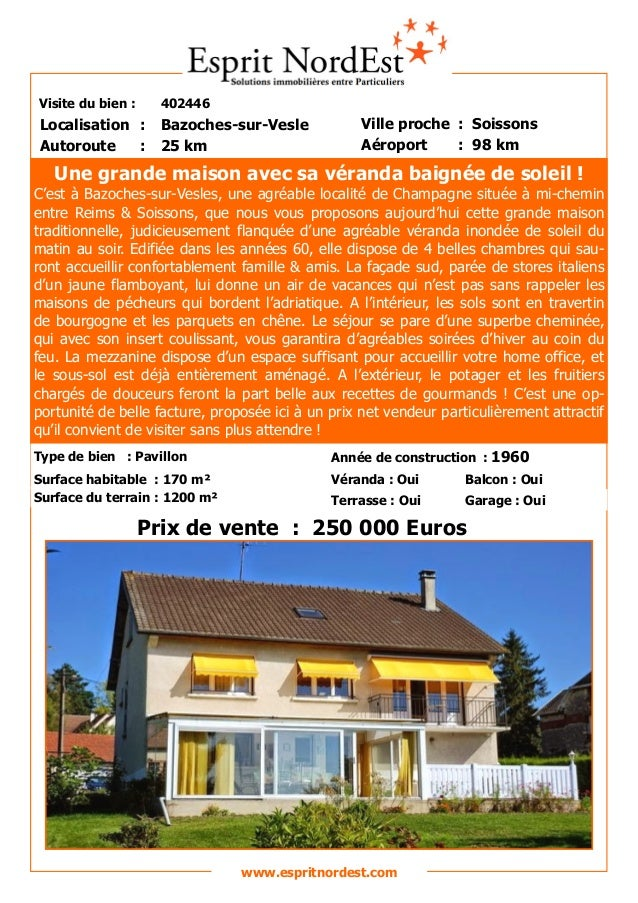Visite du bien : 402446  Autoroute : 25 km  Localisation : Bazoches-sur-Vesle  Ville proche : Soissons  Aéroport : 98 km  ...