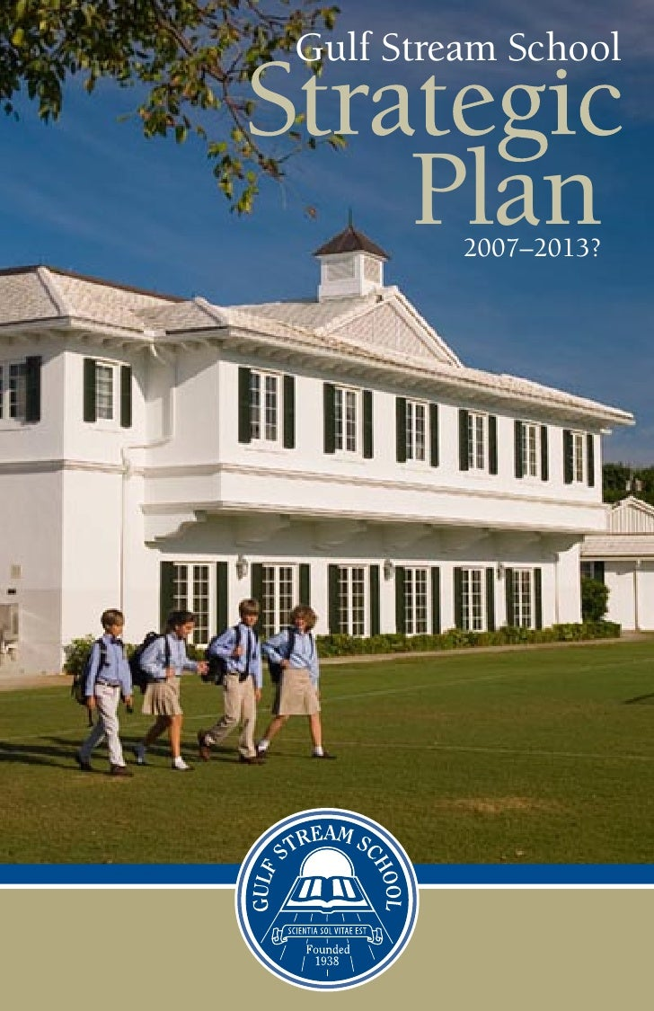 Gulf Stream School         Plan          2007–2013?