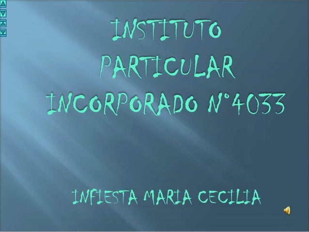 INSTITUTO    PARTICULARINCORPORADO N°4033 INFIESTA MARIA CECILIA