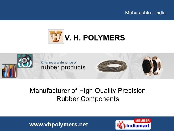 Maharashtra, India  Manufacturer of High Quality Precision Rubber Components