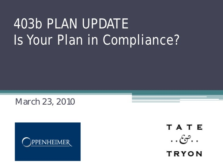 403b PLAN UPDATEIs Your Plan in Compliance?March 23, 2010