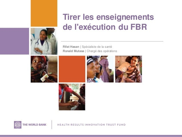 Annual Results and Impact Evaluation Workshop for RBF - Day Four - Tirer les enseignements de l'exécution du FBR