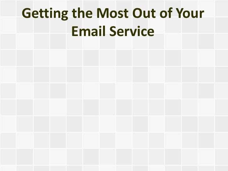 Getting the Most Out of Your Email Service