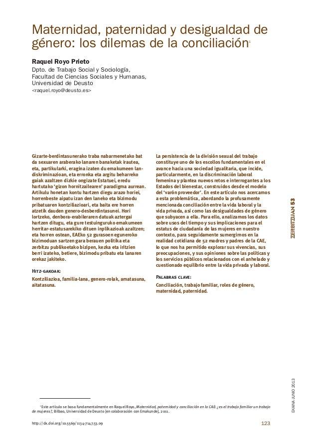 Maternidad, paternidad y desigualdad de género: los dilemas de la conciliación 1  Raquel Royo Prieto Dpto. de Trabajo Soci...