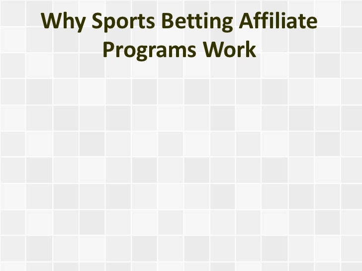 Why Sports Betting Affiliate Programs Work