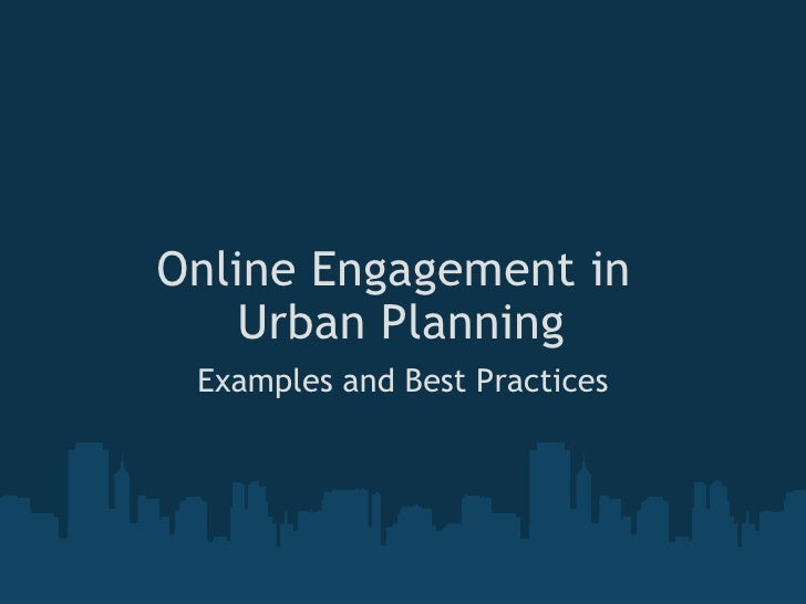 Online Engagement in Urban Planning Examples and Best Practices