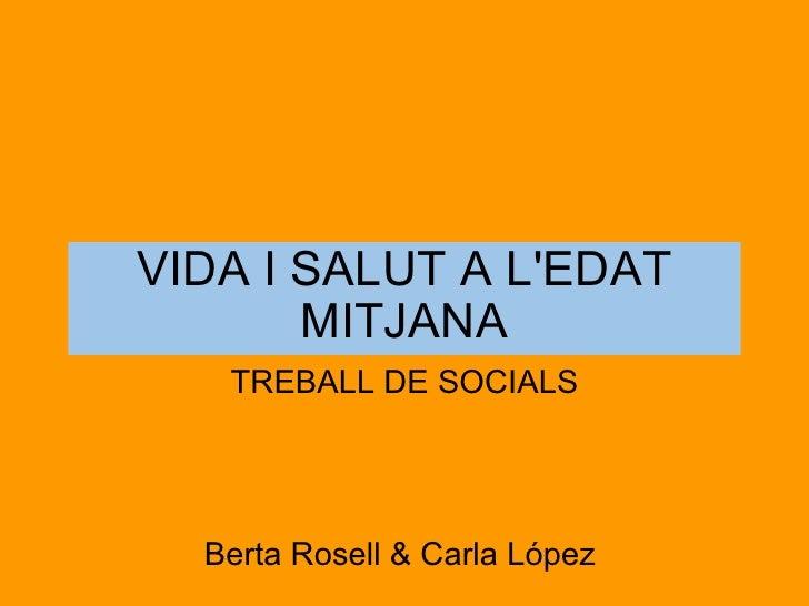VIDA I SALUT A L'EDAT MITJANA TREBALL DE SOCIALS Berta Rosell & Carla López