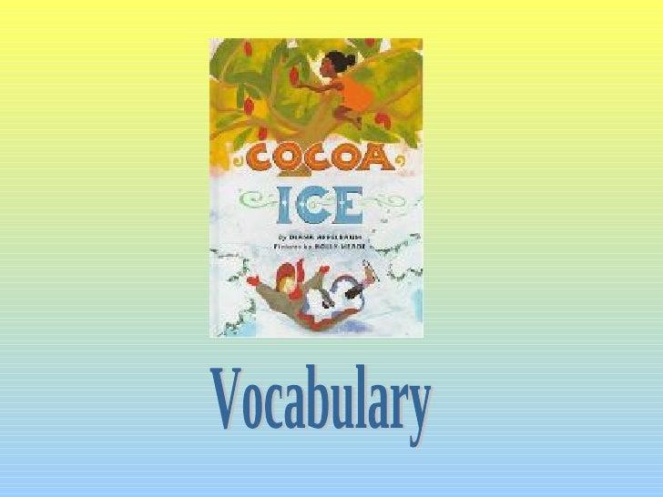 Cocoa Ice Vocabulary