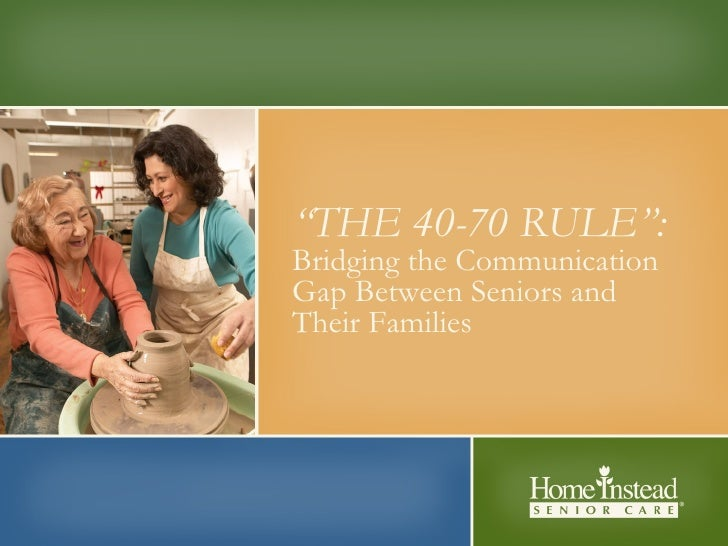 """"""" THE 40-70 RULE"""": Bridging the Communication Gap Between Seniors and Their Families"""