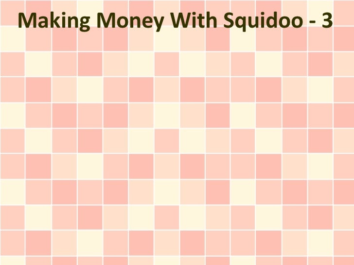 Making Money With Squidoo - 3