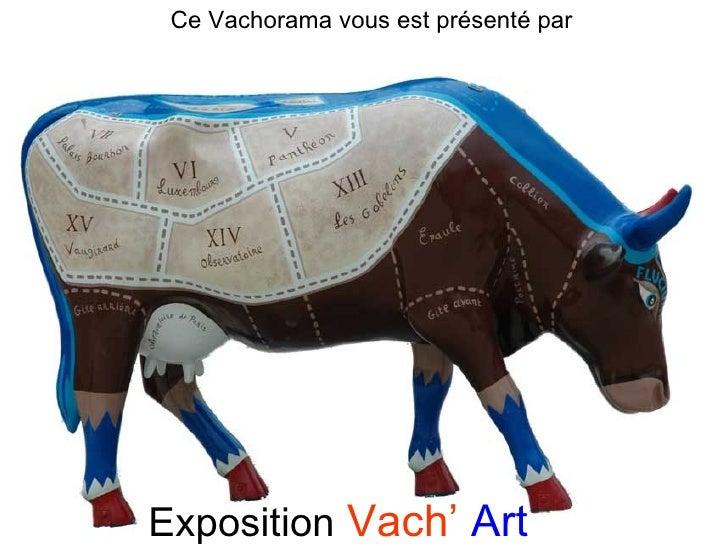 Exposition   Vach'   Art Ce Vachorama vous est présenté par [email_address]