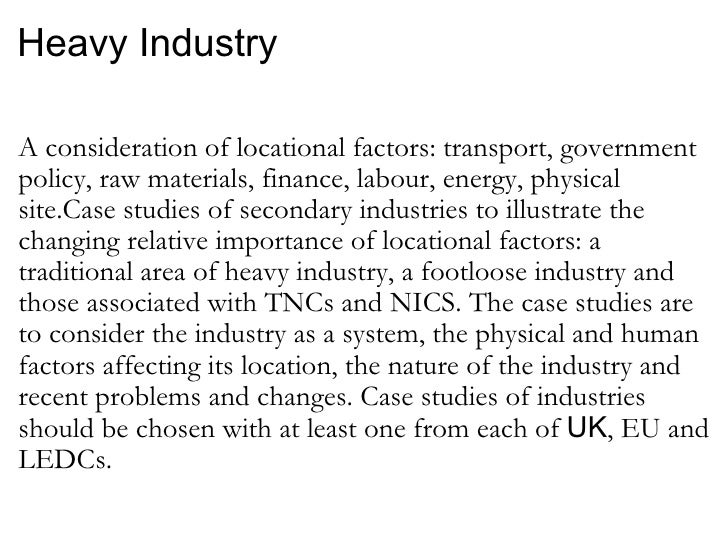 changing locational factors of manufacturing industry essay Factors influencing industrial location there are several factors which pull the industry to a a review of locational history of indian cotton.