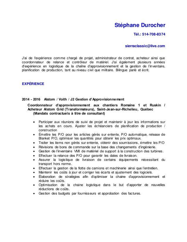 Stéphane Durocher Tél.: 514-708-8374 sierraclassic@live.com J'ai de l'expérience comme chargé de projet, administrateur de...