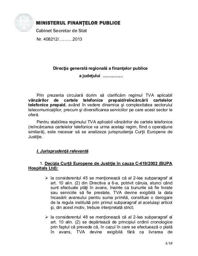 MINISTERUL FINANŢELOR PUBLICE Cabinet Secretar de Stat Nr. 408212/……….2013  Direcţia generală regională a finanţelor publi...