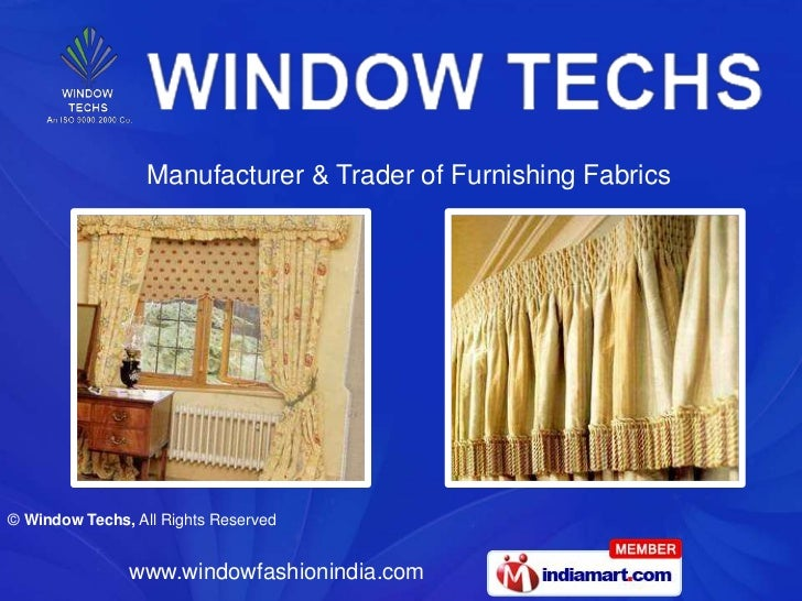 Manufacturer & Trader of Furnishing Fabrics© Window Techs, All Rights Reserved               www.windowfashionindia.com