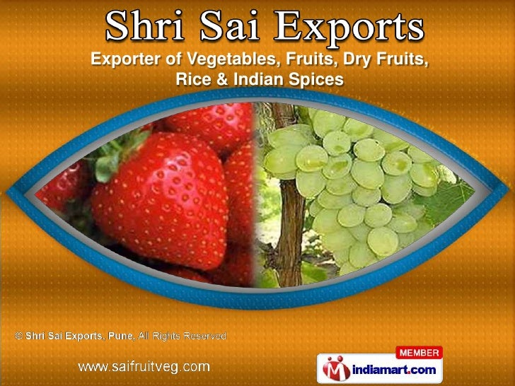 Exporter of Vegetables, Fruits, Dry Fruits,          Rice & Indian Spices