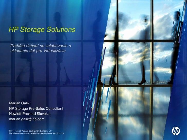 HP Storage pre virtuálne systémy (Prehľad riešení na zálohovanie a ukladanie dát pre virtualizáciu)